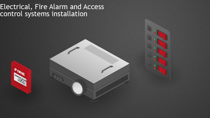 Electrical installations, Fire Alarm installations and Access Control installations and commercial services